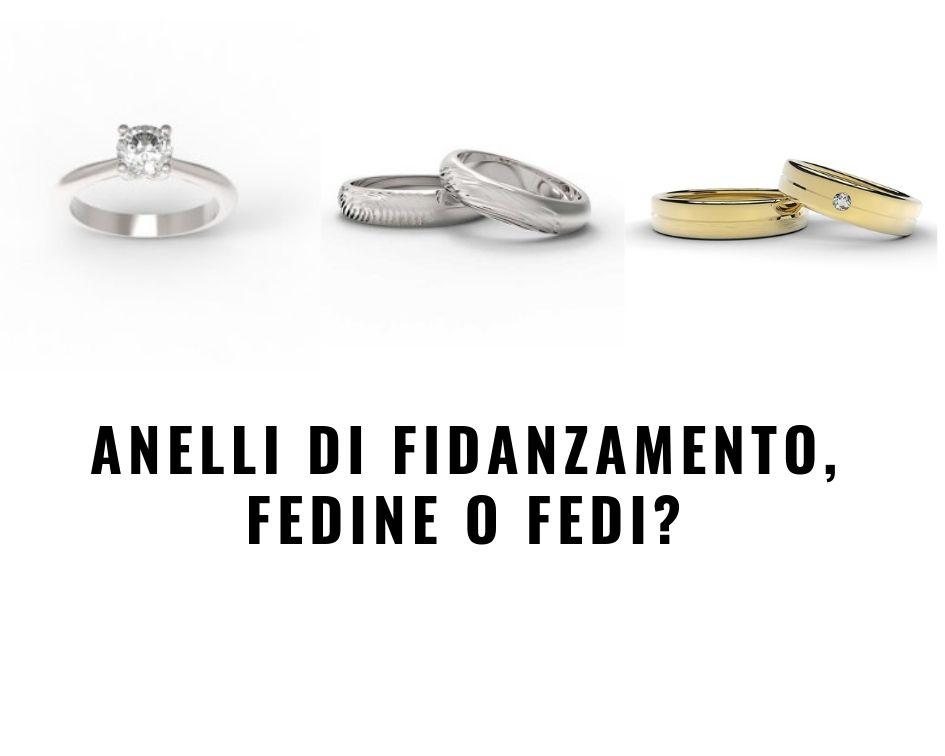 Anelli di fidanzamento, fedine o fedi